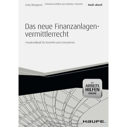 Borggreve, Carlo H. - Das neue Finanzanlagenvermittlerrecht - mit Arbeitshilfen online: Praxishandbuch für Vermittler und Unternehmen - Preis vom 20.10.2020 04:55:35 h