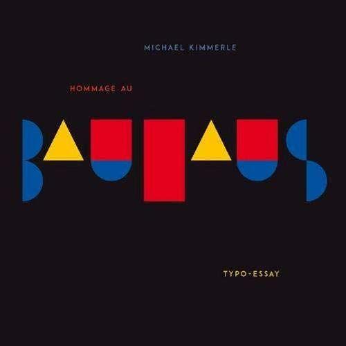 Michael Kimmerle - Hommage au Bauhaus: Typo-Essay (Fiktive und echte Bauhaus-Ikonen) - Preis vom 15.01.2021 06:07:28 h