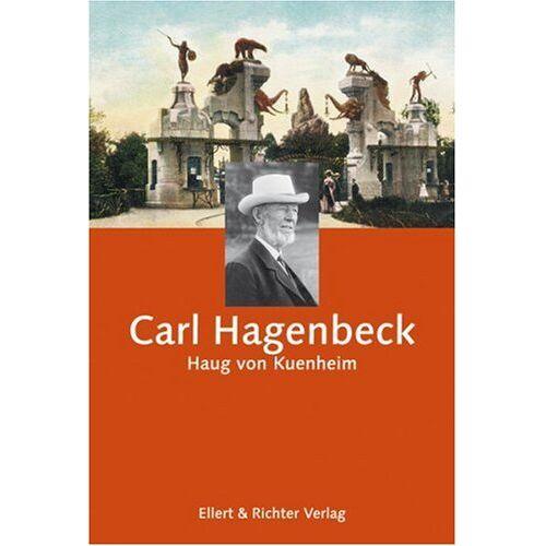 Kuenheim, Haug von - Carl Hagenbeck - Preis vom 28.02.2021 06:03:40 h