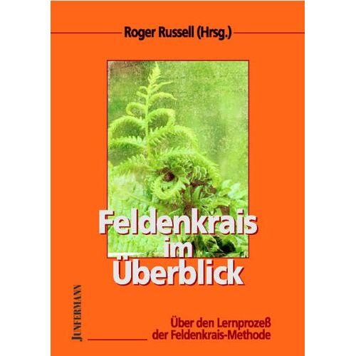 Roger Russell - Feldenkrais im Überblick: Über den Lernprozeß der Feldenkrais-Methode - Preis vom 24.10.2020 04:52:40 h