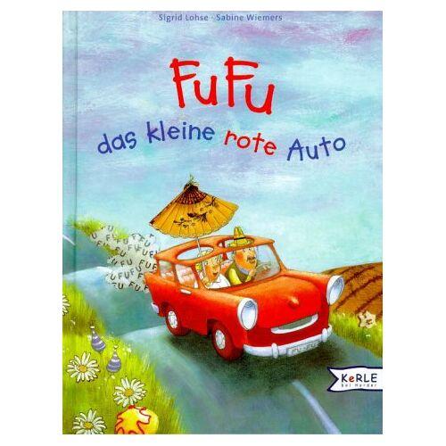 Sigrid Lohse - FuFu das kleine rote Auto - Preis vom 07.05.2021 04:52:30 h