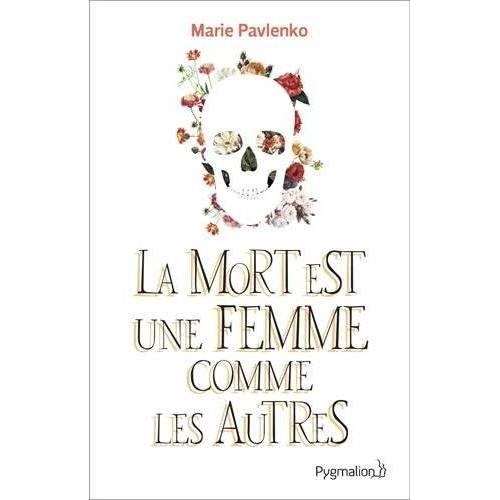 Marie Pavlenko - La Mort est une femme comme les autres - Preis vom 16.01.2021 06:04:45 h