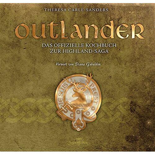 Theresa Carle-Sanders - Outlander - Das offizielle Kochbuch zur Highland-Saga - Preis vom 19.01.2021 06:03:31 h