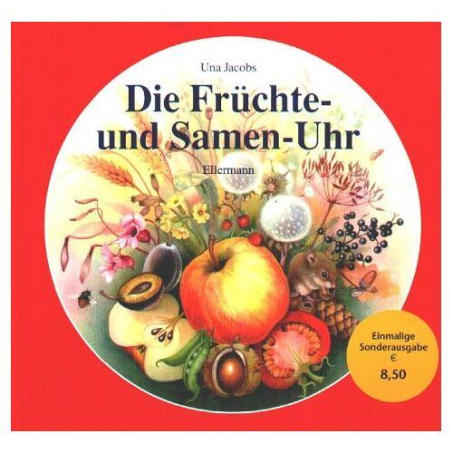 Una Jacobs - Die Früchte- und Samen-Uhr. Mit Pflanzensamen auf der Reise durch das Jahr - Preis vom 05.03.2021 05:56:49 h