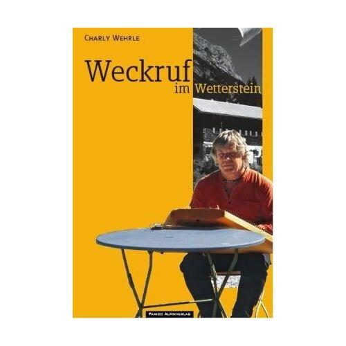 Charly Wehrle - Weckruf im Wetterstein - Preis vom 12.04.2021 04:50:28 h
