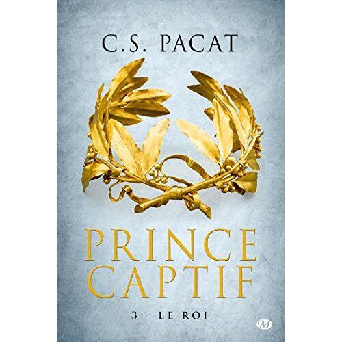 C.S. Pacat - Prince captif, Tome 3 : Le roi - Preis vom 21.10.2020 04:49:09 h