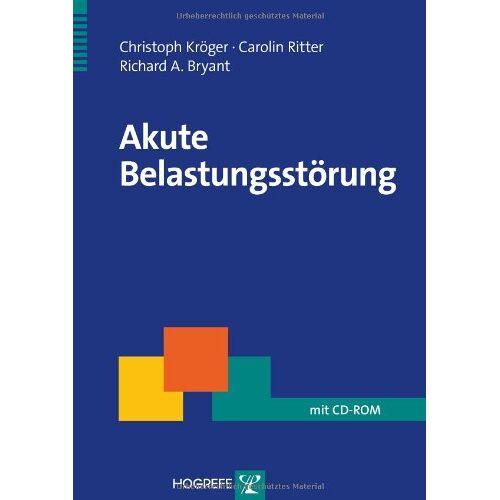Christoph Kröger - Akute Belastungsstörung: Ein Therapiemanual - Preis vom 26.10.2020 05:55:47 h