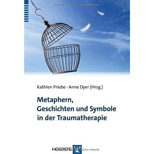 Kathlen Priebe - Metaphern, Geschichten und Symbole in der Traumatherapie - Preis vom 24.10.2020 04:52:40 h