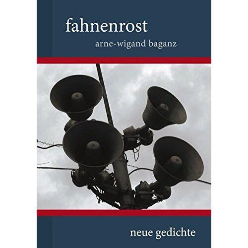 Arne-Wigand Baganz - fahnenrost - Preis vom 16.05.2021 04:43:40 h