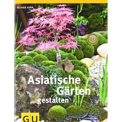 Oliver Kipp - Asiatische Gärten gestalten (GU Garten Extra) - Preis vom 03.09.2020 04:54:11 h