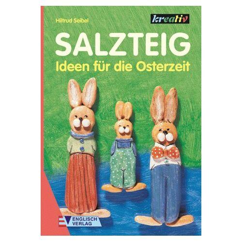 Hiltrud Seibel - Salzteig. Ideen für die Osterzeit - Preis vom 07.04.2021 04:49:18 h