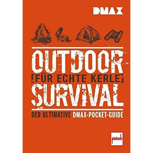Rich Johnson - DMAX Outdoor-Survival für echte Kerle: Der ultimative DMAX-Pocket-Guide - Preis vom 25.02.2021 06:08:03 h