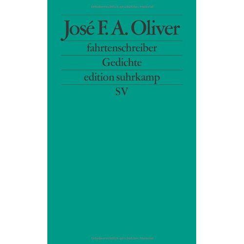 Oliver, José F. A. - fahrtenschreiber: Gedichte (edition suhrkamp) - Preis vom 15.05.2021 04:43:31 h