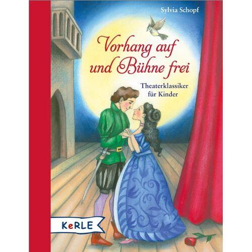 Sylvia Schopf - Vorhang auf und Bühne frei: Theaterklassiker für Kinder - Preis vom 08.05.2021 04:52:27 h