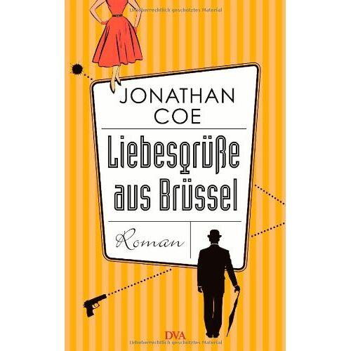 Jonathan Coe - Liebesgrüße aus Brüssel: Roman - Preis vom 21.10.2020 04:49:09 h