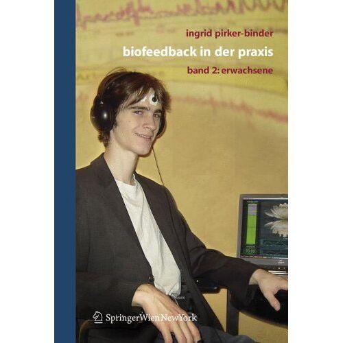 Ingrid Pirker-Binder - Biofeedback in der Praxis, Band 2 Erwachsene - Preis vom 24.10.2020 04:52:40 h