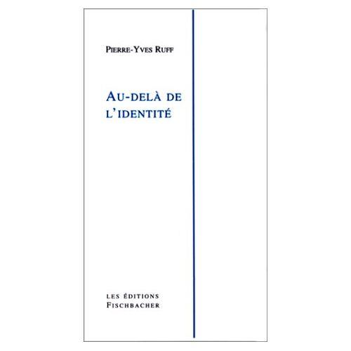 Ruff/Pierre-Yves - Au-delà de l'identité (Fischbacher/Lg) - Preis vom 17.04.2021 04:51:59 h