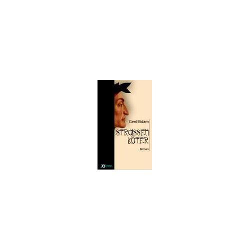 Gerd Eidam - Straßenköter: Roman - Preis vom 06.09.2020 04:54:28 h