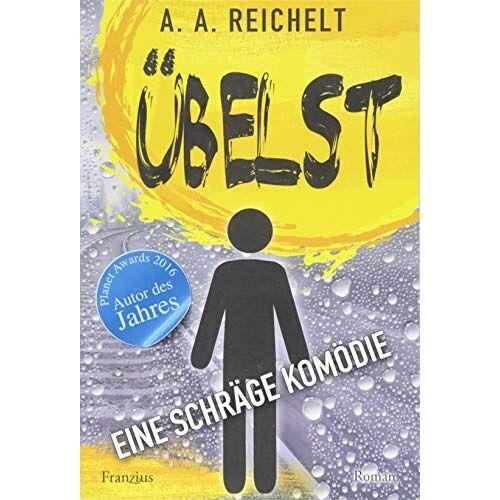 Reichelt, A. A. - Übelst: Eine schräge Komödie - Preis vom 20.10.2020 04:55:35 h