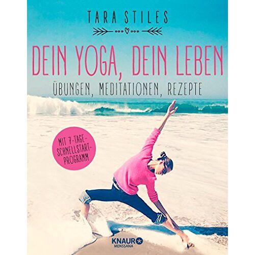 Tara Stiles - Dein Yoga, dein Leben: Übungen, Meditationen, Rezepte - Preis vom 06.04.2020 04:59:29 h