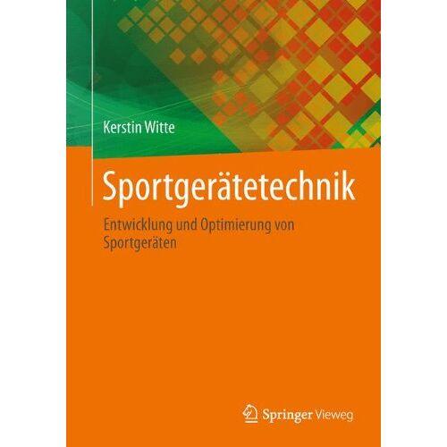 Kerstin Witte - Sportgerätetechnik: Entwicklung und Optimierung von Sportgeräten - Preis vom 20.10.2020 04:55:35 h