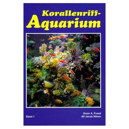 - Korallenriff-Aquarium, Bd.1, Grundlagen für den erfolgreichen Betrieb eines Korallenriff-Aquariums - Preis vom 20.01.2021 06:06:08 h