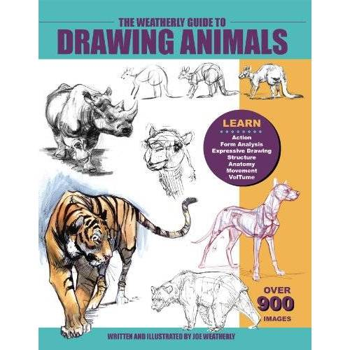 Joe Weatherly - The Weatherly Guide to Drawing Animals - Preis vom 28.02.2021 06:03:40 h