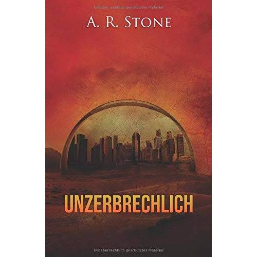 Stone, A. R. - Unzerbrechlich - Preis vom 21.10.2020 04:49:09 h