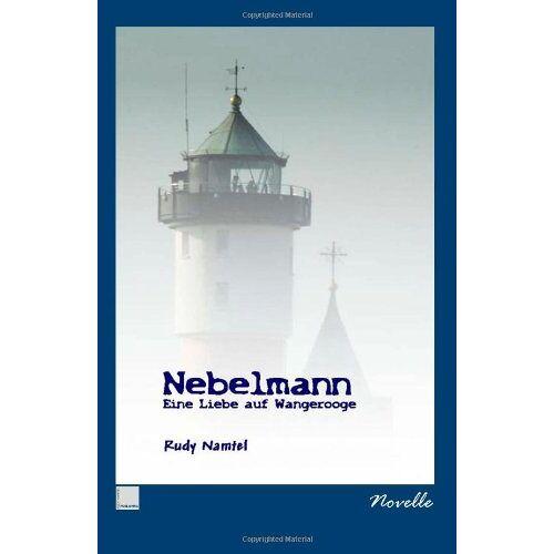 Rudy Namtel - Nebelmann: Eine Liebe auf Wangerooge - Preis vom 18.04.2021 04:52:10 h