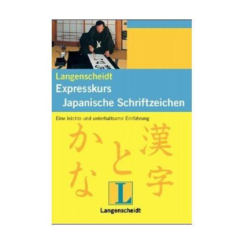 Len Walsh - Langenscheidt Expresskurs Japanische Schriftzeichen: die leichte Einführung in die Welt der japanischen Schriftzeichen - Preis vom 04.08.2019 06:11:31 h
