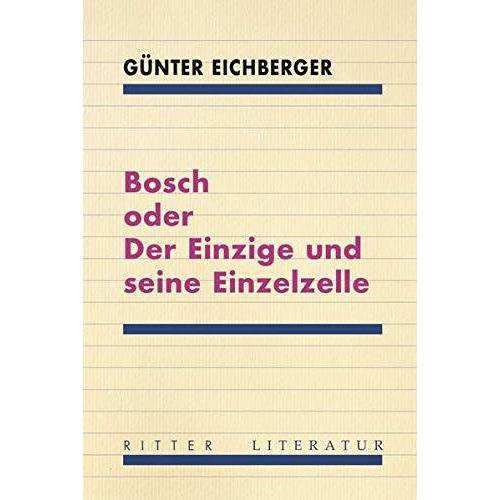Günter Eichberger - Bosch oder Der Einzige und seine Einzelzelle - Preis vom 06.05.2021 04:54:26 h