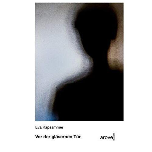 Eva Kapsammer - Vor der gläsernen Tür - Preis vom 14.05.2021 04:51:20 h