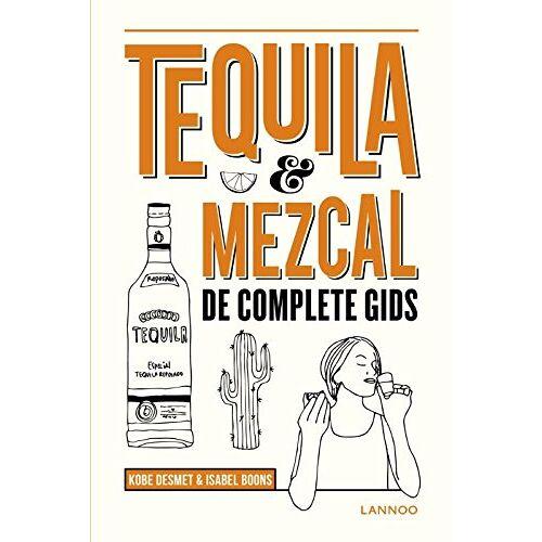 Isabel Boons - Tequila, mezcal: De complete gids - Preis vom 20.10.2020 04:55:35 h