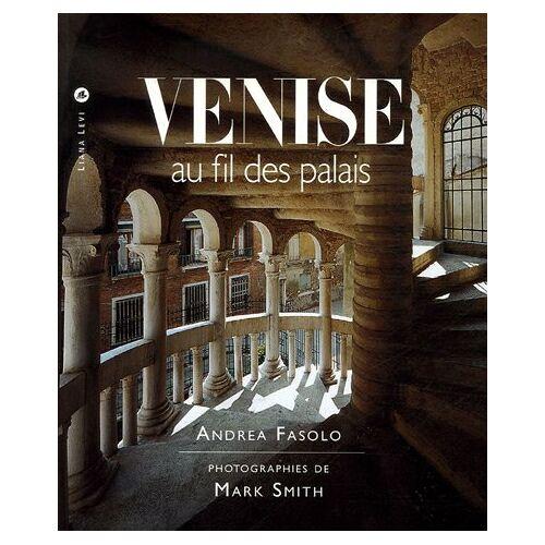 Andrea Fasolo - Venise au fil des palais - Preis vom 09.05.2021 04:52:39 h