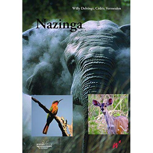 Willy Delvingt - NAZINGA (LE RANCH A GIBIER DE NAZINGA AU BURKINA FASO) - Preis vom 12.04.2021 04:50:28 h