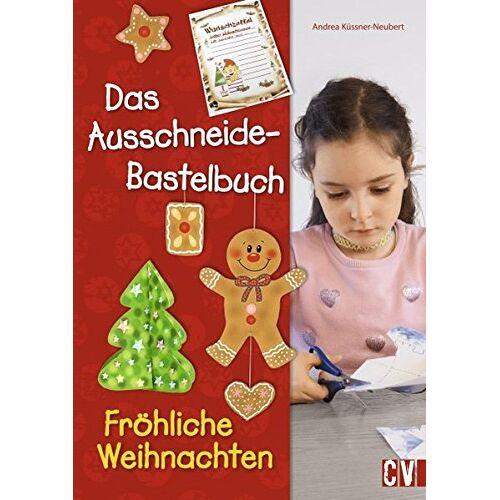 Andrea Küssner-Neubert - Das Ausschneide-Bastelbuch Fröhliche Weihnachten - Preis vom 17.04.2021 04:51:59 h
