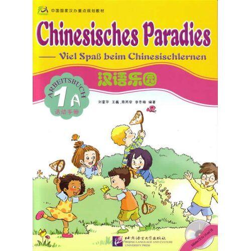 Fuhua Liu - Chinesisches Paradies - Viel Spass beim Chinesischlernen: Chinesisches Paradies, Bd.1A : Arbeitsbuch (mit Audio-CD für Arbeitsbuch 1A u. 1B) - Preis vom 16.10.2019 05:03:37 h