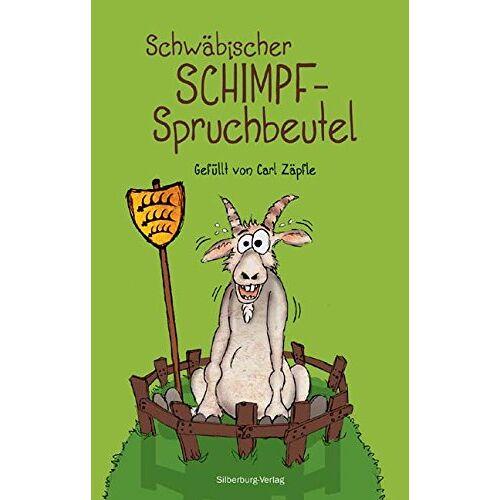 Carl Zäpfle - Schwäbischer Schimpfspruchbeutel: Gefüllt von Carl Zäpfle. Mit Zeichnungen von Björn Locke - Preis vom 05.09.2020 04:49:05 h