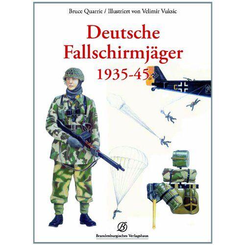 Bruce Quarrie - Deutsche Fallschirmjäger 1935-43 - Preis vom 14.05.2021 04:51:20 h