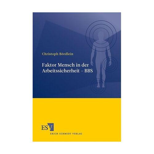 Christoph Bördlein - Faktor Mensch in der Arbeitssicherheit - BBS - Preis vom 04.10.2020 04:46:22 h