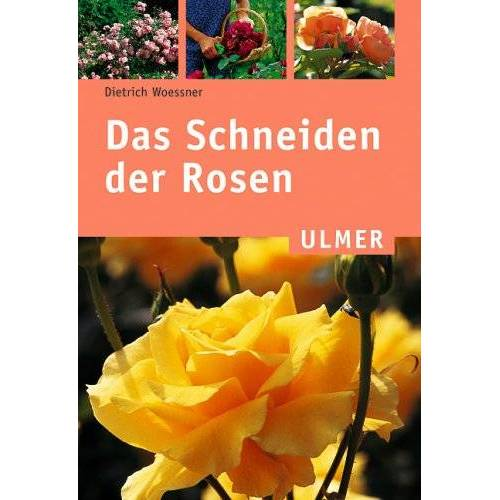 Dietrich Woessner - Das Schneiden der Rosen - Preis vom 28.02.2021 06:03:40 h