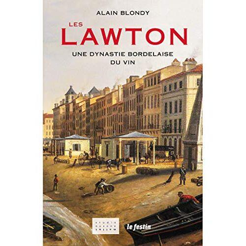 - Les Lawton: Une dynastie bordelaise du vin - Preis vom 20.10.2020 04:55:35 h