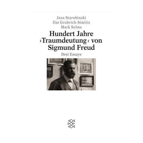 Jean Starobinski - Hundert Jahre Traumdeutung