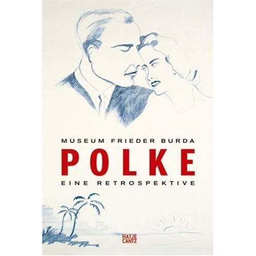 Götz Adriani - Polke Eine Retrospektive: Die Sammlungen Frieder Burda, Josef Froehlich, Reiner Speck - Preis vom 05.03.2021 05:56:49 h