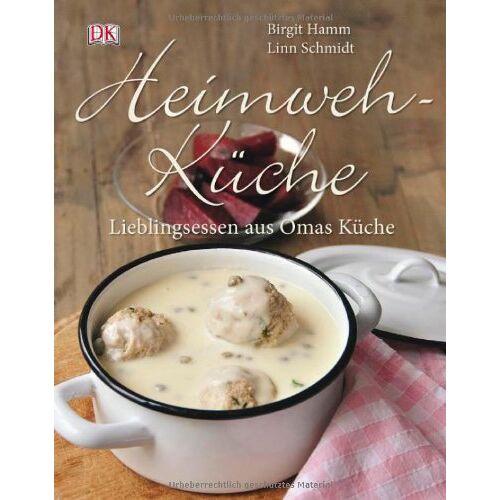 Birgit Hamm - Heimwehküche. Lieblingsessen aus Omas Küche. - Preis vom 23.10.2020 04:53:05 h