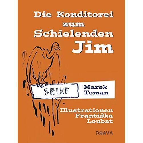 Marek Toman - Die Konditorei zum Schielenden Jim - Preis vom 14.05.2021 04:51:20 h