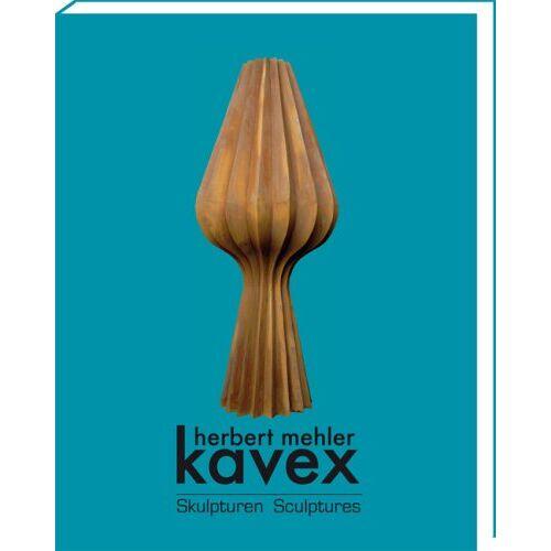 Herbert Mehler - kavex: Skulpturen /Sculptures - Preis vom 25.06.2020 05:00:54 h