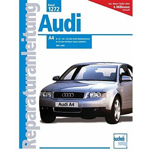 - Audi A4     2001-2004: 1,6, 1,8, 2,0 Ltr. 4 Zyl.Benzin 3.0 Ltr.V6 Motor (Reparaturanleitungen) - Preis vom 05.09.2020 04:49:05 h