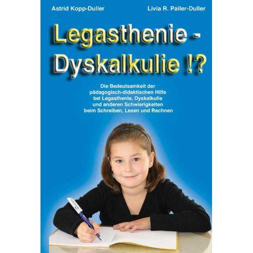 Astrid Kopp-Duller - Kopp-Duller, A: Legasthenie - Dyskalkulie !? - Preis vom 25.10.2020 05:48:23 h
