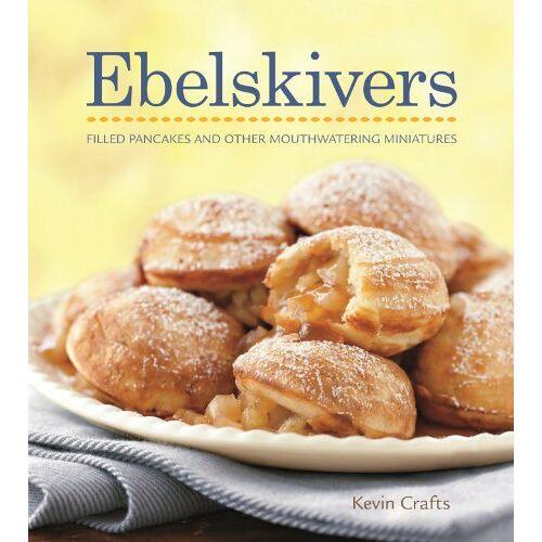 Kevin Crafts - Ebelskivers Cookbook - Preis vom 21.10.2020 04:49:09 h